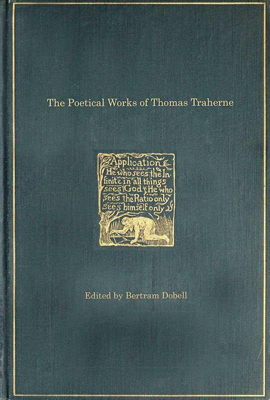 The Poetical Works of Thomas Traherne / 1636?-1674 from the original manuscripts