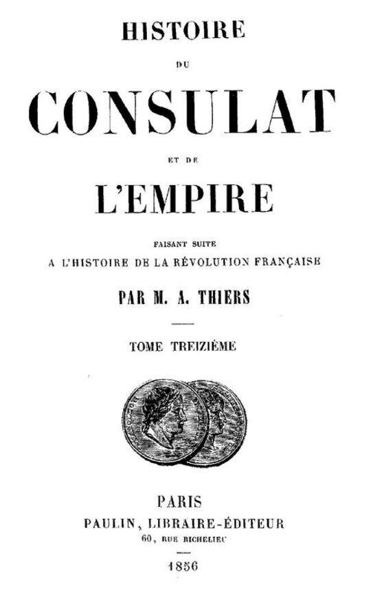 Histoire du Consulat et de l'Empire (13/20) / faisant suite à l'Histoire de la Révolution Française