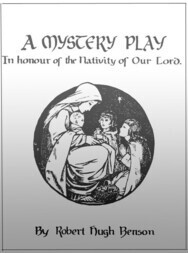 A Mystery Play in Honour of the Nativity of our Lord