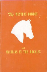 The Western Cowboy and Arabians in the Rockies