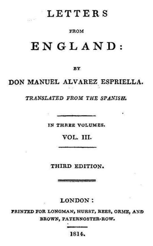 Letters from England / by Don Manuel Alvarez Espriella. Translated from the Spanish