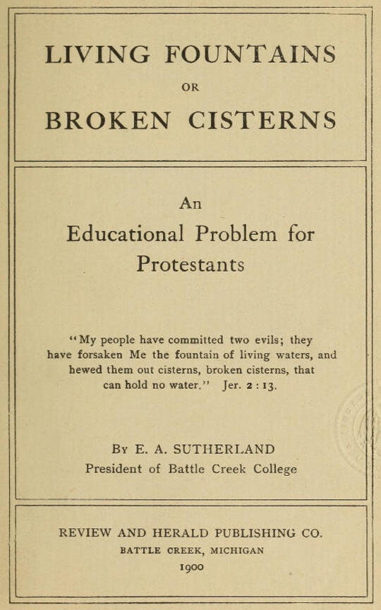 Living Fountains or Broken Cisterns An Educational Problem for Protestants