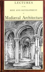 Lectures on the rise and development of medieval architecture; vol. 2