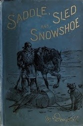 Saddle, Sled and Showshoe / Pioneering on the Saskatchewan in the Sixties