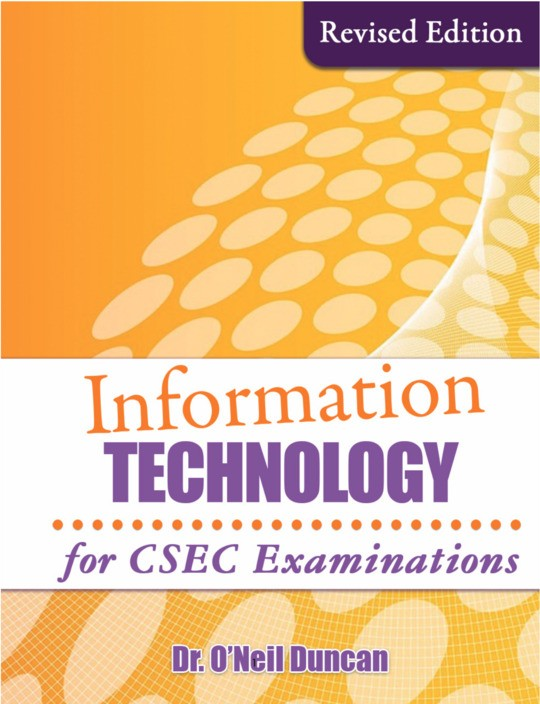 Information Technology for CSEC Examinations (Revised Edition)
