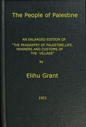 "The People of Palestine / An enlarged edition of ""The Peasantry of Palestine, Life, / Manners and Customs of the Village"""