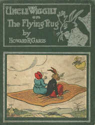 Uncle Wiggily on The Flying Rug The Great Adventure on a Windy March Day
