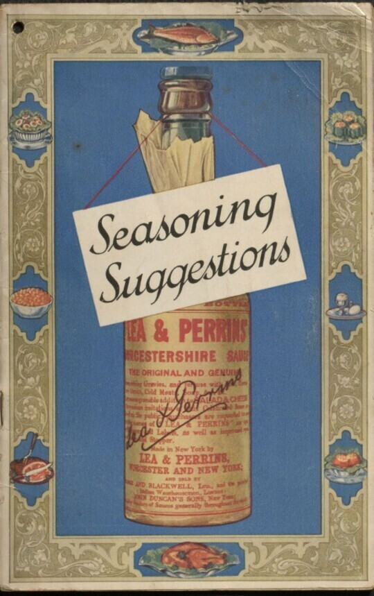 Seasoning Suggestions / Revealing the Chef's Seasoning Secrets for Improving over / One Hundred and Fifty Dishes with Lea & Perrins' Sauce