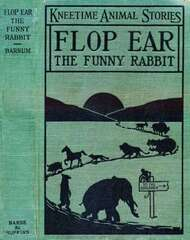 Flop Ear, the Funny Rabbit His Many Adventures