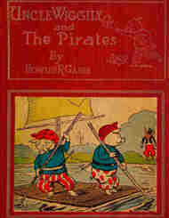 Uncle Wiggily and The Pirates / How the Enemy Craft of Pirate Fox was Sunk