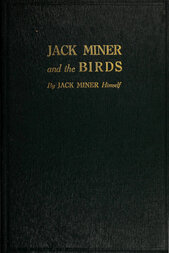 Jack Miner and the Birds / And Some Things I Know about Nature