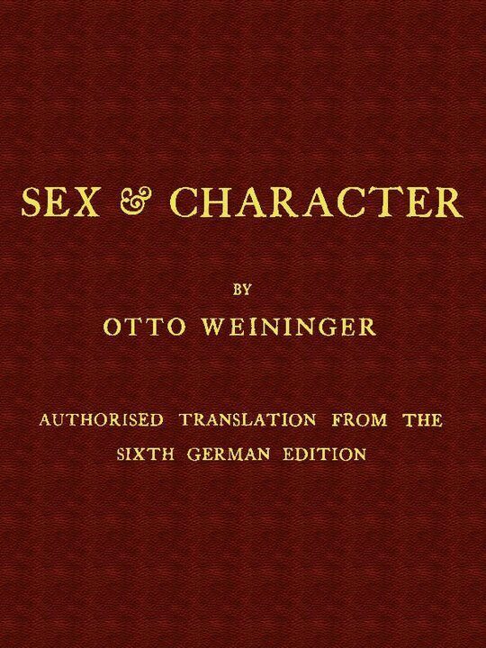 Sex & Character / Authorised Translation from the Sixth German Edition