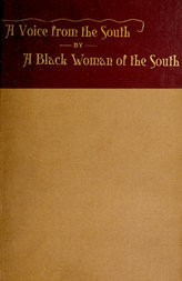 A Voice from the South. / By a Black Woman of the South.