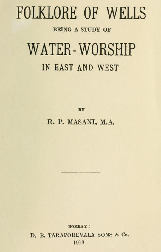 Folklore of Wells Being a Study of Water-Worship in East and West