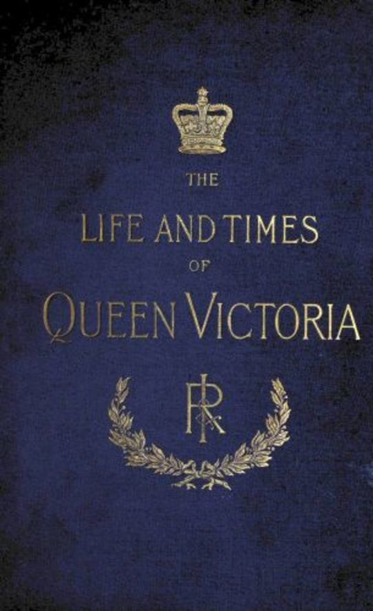 The Life and Times of Queen Victoria; vol. 1 of 4