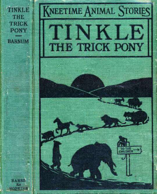 Tinkle, the Trick Pony / His Many Adventures