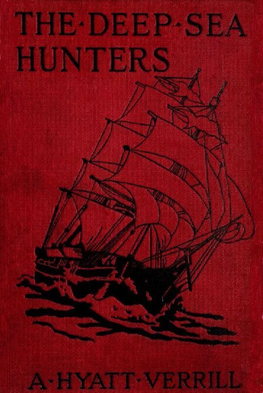 The Deep Sea Hunters / Adventures on a Whaler