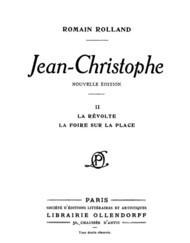 Jean-Christophe Volume 2 (of 4) / La Révolte, La Foire sur la Place