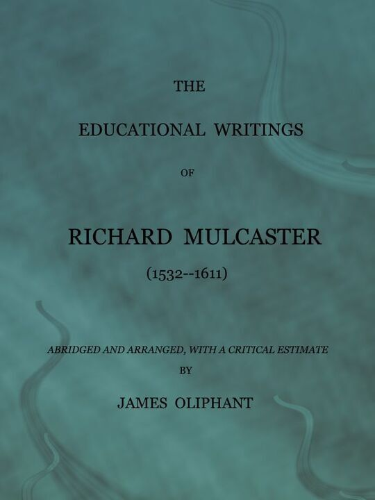 The Educational Writings of Richard Mulcaster