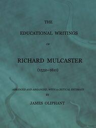 The Educational Writings of Richard Mulcaster