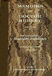 Memoirs of Doctor Burney / Arranged from His Own Manuscripts, from Family Papers, and / from Personal Recollections by His Daughter, Madame D'Arblay