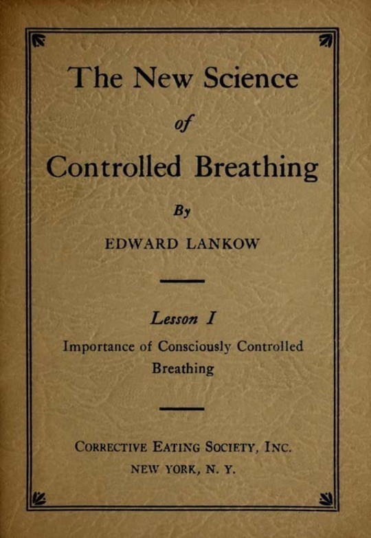 The New Science of Controlled Breathing / The Secret of Strength, Energy and Beauty—Through Breath Control