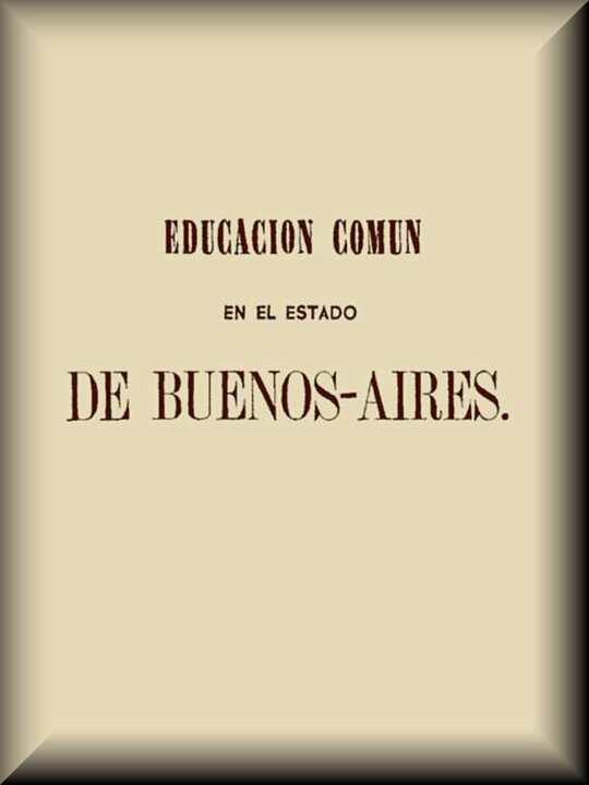 Educación común en el Estado de Buenos-Aires