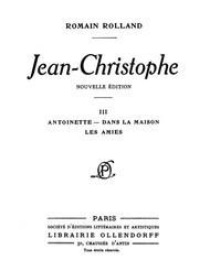 Jean-Christophe Volume 3 (of 4) / Antoinette, Dans la maison, Les Amies
