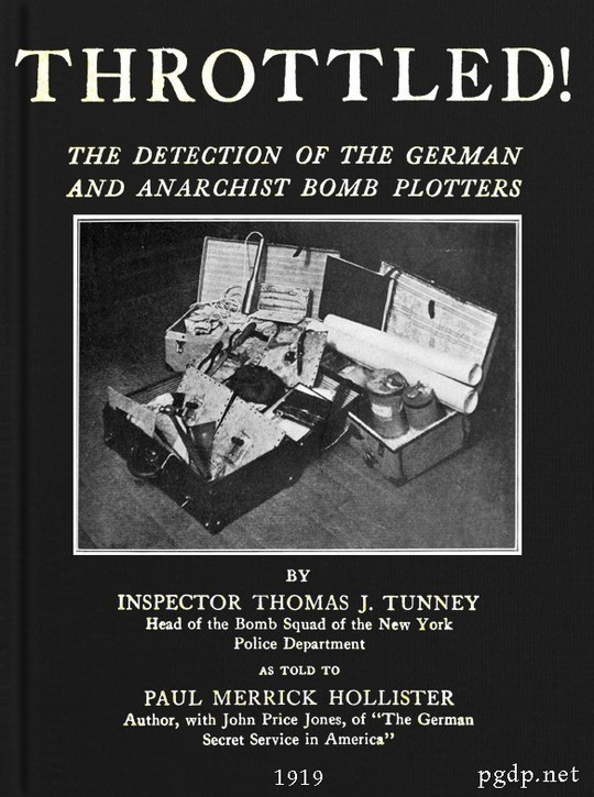 Throttled! / The Detection of the German and Anarchist Bomb Plotters