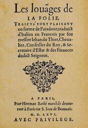 Les louanges de la Folie Traicté fort plaisant en forme de paradoxe, traduict d'Italien en François par feu messire Jehan du Thier