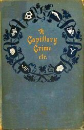 A Capillary Crime and other Stories