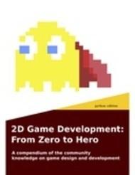 2D Game Development: From Zero To Hero