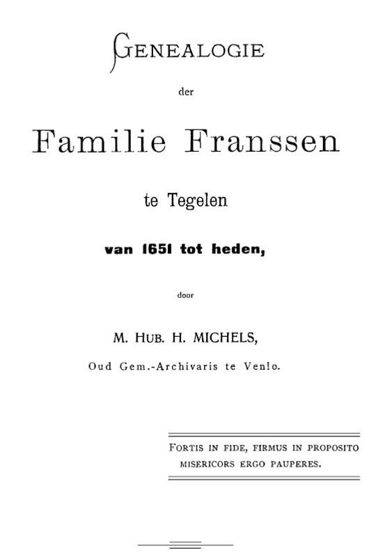 Genealogie der familie Franssen te Tegelen, van 1651 tot heden