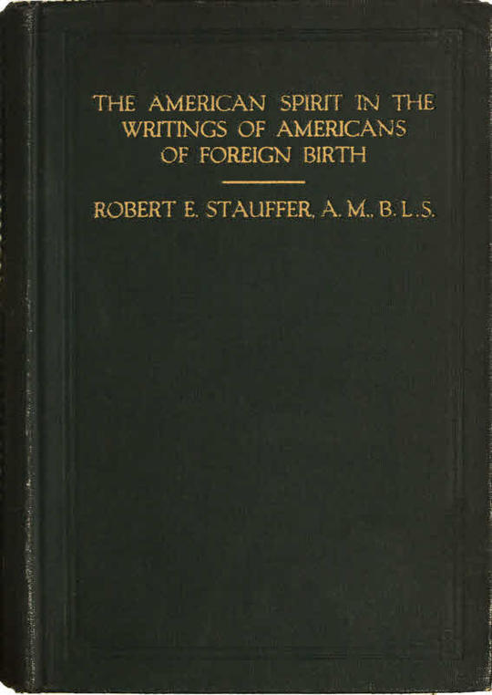 The American Spirit in the Writings of Americans of Foreign Birth