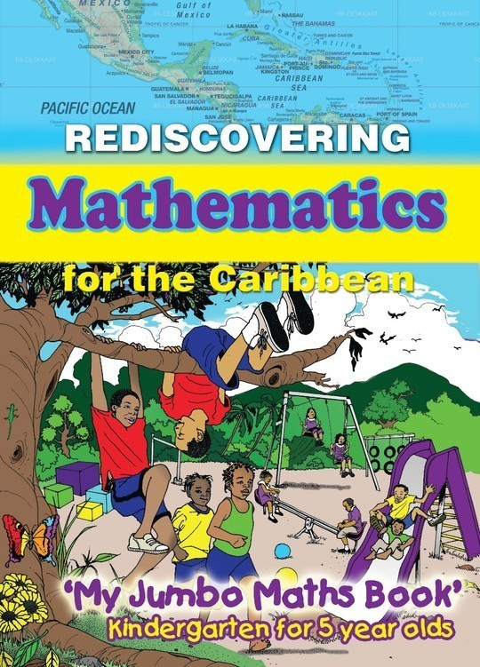 Rediscovering Mathematics for the Caribbean Kindergarten for 5 year old
