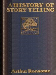 A History of Story-telling / Studies in the development of narrative