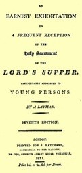 An Earnest Exhortation to a Frequent Reception of the Holy Sacrament of the Lord's Supper particularly addressed to Young Persons