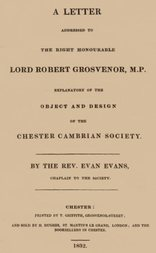 A letter addressed to the Right Honourable Lord Robert Grosvenor, M.P. / expanatory of the object and design of the Chester Cambrian Society