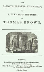 The Sabbath Breaker Reclaimed / or, a pleasing history of Thomas Brown