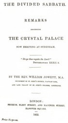 The Divided Sabbath / remarks concerning the Crystal Palace now erecting at Sydenham