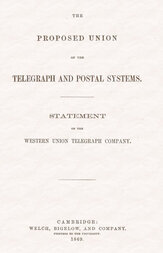 The proposed union of the telegraph and postal systems / Statement of the Western Union Telegraph Company