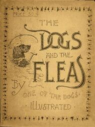 The Dogs and the Fleas / By One of the Dogs