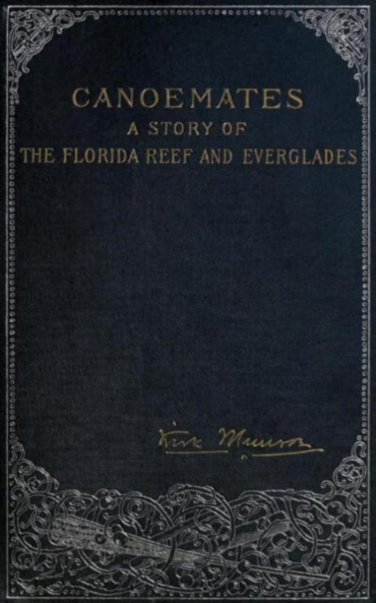 Canoemates / A Story of the Florida Reef and Everglades
