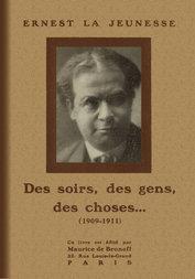 Des soirs, des gens, des choses... (1909-1911)