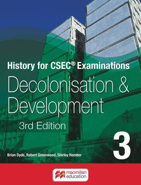 History for CSEC® Examinations Book 3: Decolonisation and Development