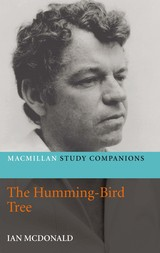 Macmillan Study Companions: The Humming-Bird Tree by Ian McDonald