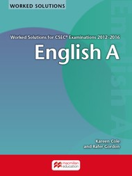 WORKED SOLUTIONS FOR CSEC® EXAMINATIONS 2012−2016 English A
