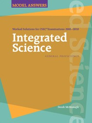 Worked Solutions for CSEC® Examinations 2006-2010 : Integrated Science