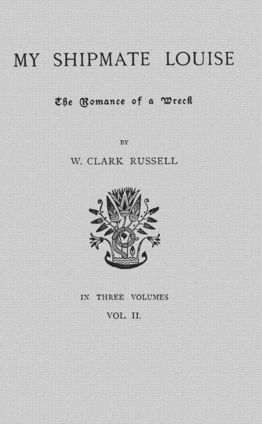 My Shipmate Louise, Volume 2 (of 3) / The Romance of a Wreck