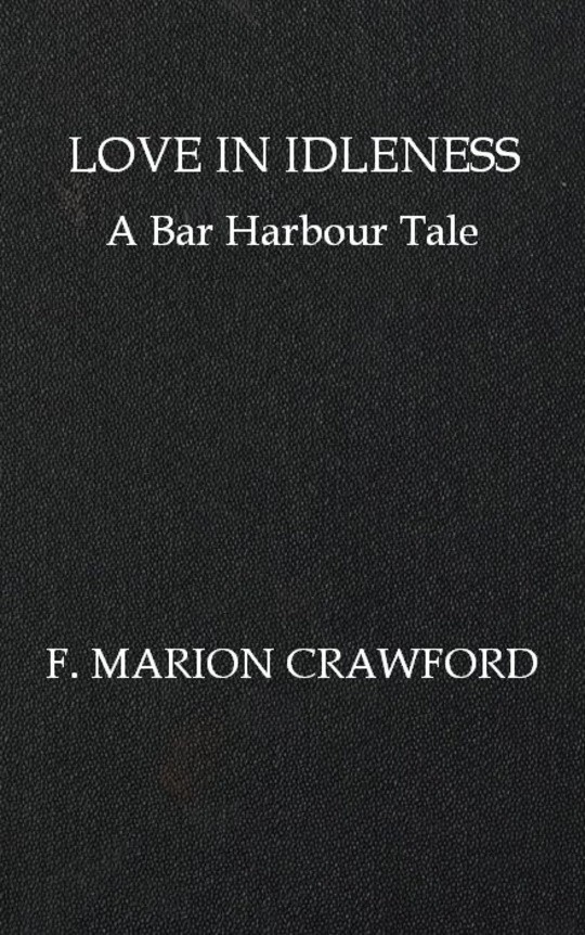 Love in Idleness / A Bar Harbour Tale